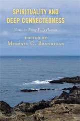 Spirituality and Deep Connectedness by Michael Brannigan